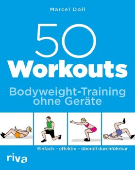 50 Workouts – Bodyweight-Training ohne Geräte, Marcel Doll