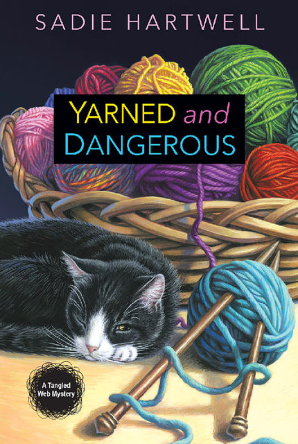 Yarned and Dangerous, Sadie Hartwell