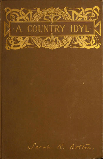 A Country Idyl and Other Stories, Sarah Knowles Bolton