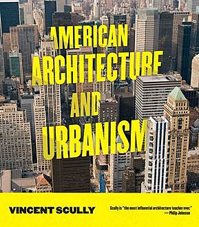 American Architecture and Urbanism, Vincent Scully