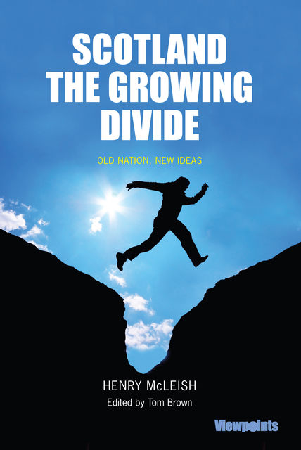 Scotland the Growing Divide, Henry McLeish