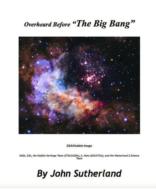 "Overheard Before ""The Big Bang"", John Sutherland"
