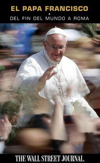 El Papa Francisco, The, Staff of The Wall Street Journal