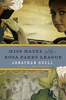 Miss Hazel and the Rosa Parks League, Jonathan Odell