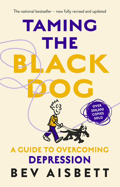 Taming The Black Dog Revised Edition, Bev Aisbett