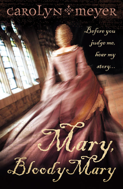 Mary, Bloody Mary, Carolyn Meyer