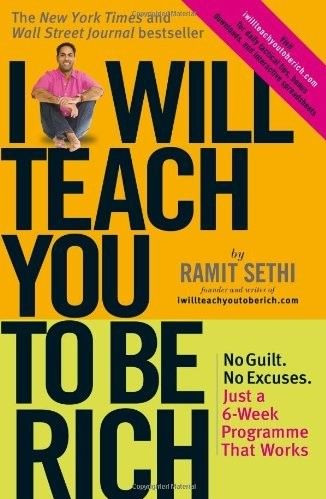 I Will Teach You to Be Rich: No Guilt, No Excuses - Just a 6-Week Programme That Works, Ramit Sethi