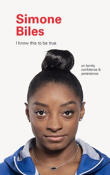 I Know This to Be True: Simone Biles, Geoff Blackwell, Ruth Hobday
