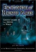 Encyclopedia of Haunted Places: Ghostly Locales from Around the World, Jeff Belanger, New Page Books