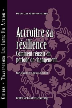 Building Resiliency: How to Thrive in Times of Change (French Canadian), Mary Lynn Pulley, Michael Wakefield
