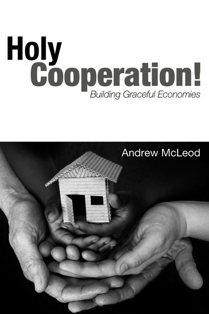 Holy Cooperation, Andrew McLeod