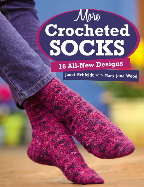 More Crocheted Socks, Janet Rehfeldt