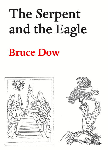 The Serpent and the Eagle, Bruce Dow