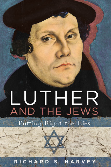 Luther and the Jews, Richard S. Harvey