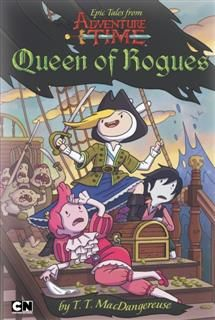 Epic Tales from Adventure Time: Queen of Rogues, T.T. MacDangereuse