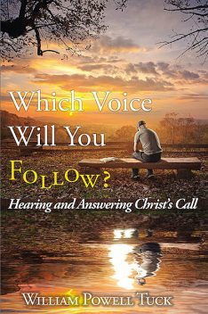 Which Voice Will You Follow, William Powell Tuck