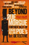 Beyond Rue Morgue: Further Tales of Edgar Allan Poe's First Detective, Joe Lansdale