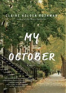 My October, Claire Holden Rothman
