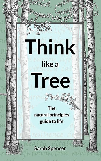 Think like a Tree, Sarah Spencer