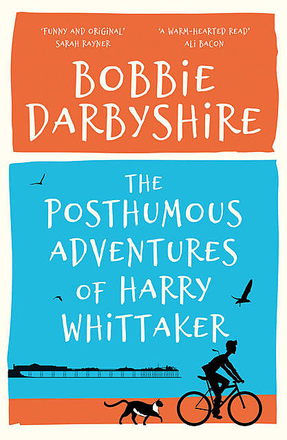 The Posthumous Adventures of Harry Whittaker, Bobbie Darbyshire