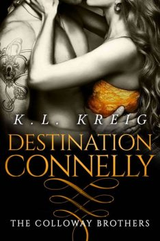 Destination Connelly (The Colloway Brothers Book 4), K.L. Kreig