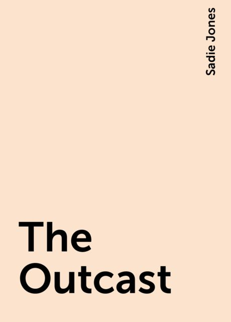 The Outcast, Sadie Jones