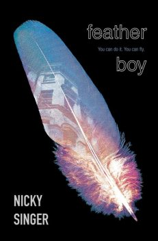 Feather Boy, Nicky Singer