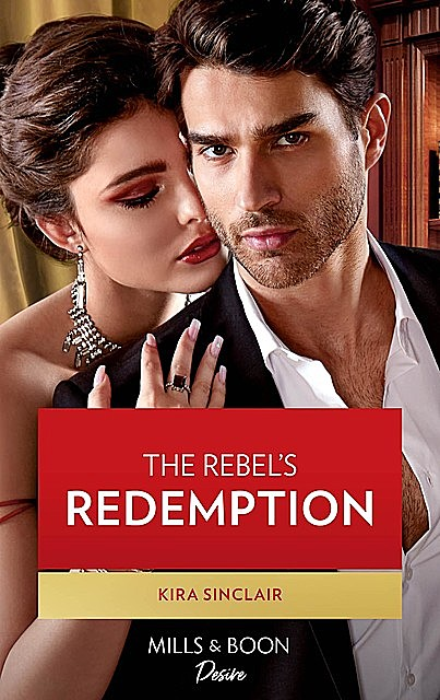 The Rebel's Redemption, Kira Sinclair