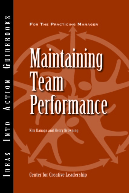 Maintaining Team Performance, Kim Kanaga, Henry Browning