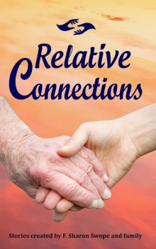 Relative Connections, F. Sharon Swope, Genilee Swope Parente, Allyn M Stotz