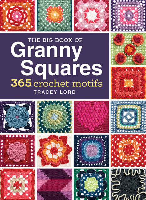 The Big Book of Granny Squares, Tracey Lord