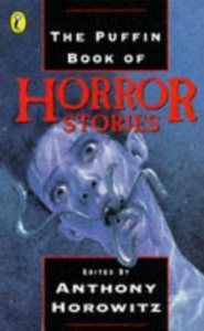 The Puffin Book of Horror Stories, Stephen King, Guy de Maupassant, Roald Dahl, Anthony Horowitz, John Gordon, Kenneth Ireland, Laurence Staig, Pete Johnson, Robert Westall, Bram Stoker