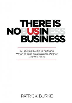 There Is No Us in Business, Patrick Burke