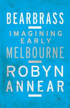 Bearbrass, Robyn Annear