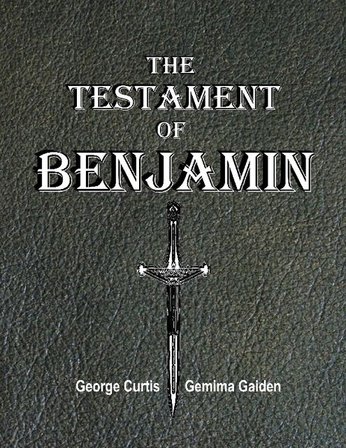 The Testament of Benjamin, George Curtis
