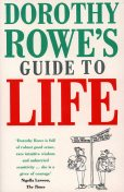 Dorothy Rowe's Guide to Life, Dorothy Rowe