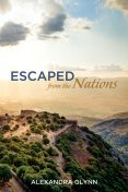 Escaped from the Nations, Alexandra Glynn