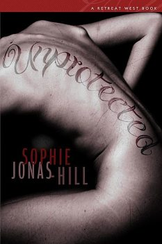 Unprotected, Sophie Jonas-Hill