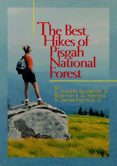 Best Hikes of Pigsah National Forest, The, C. Franklin Goldsmith, Shannon Hamrick