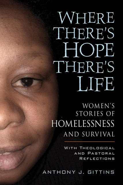 Where There's Hope, There's Life, Anthony J.Gittins