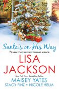 Santa's on His Way, Lisa Jackson, Maisey Yates, Nicole Helm, Stacy Finz
