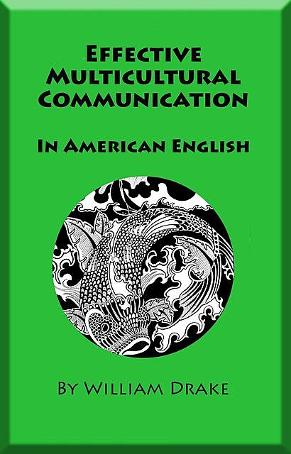 Effective Multicultural Communication In American English, William Drake