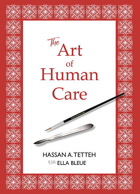 The Art of Human Care, Hassan A. Tetteh