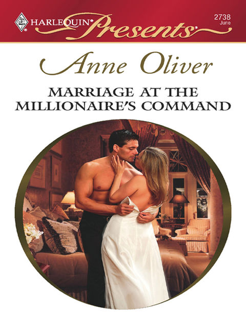 Marriage at the Millionaire's Command, Anne Oliver