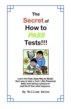 The Secret of How to Pass Tests, William Eaton