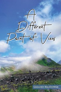 A Different Point of View, Gregory Hightower