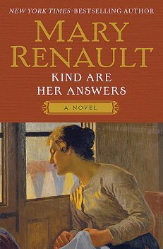 Kind Are Her Answers, Mary Renault