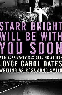 Starr Bright Will Be with You Soon, Joyce Carol Oates