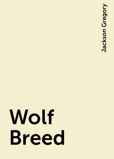 Wolf Breed, Jackson Gregory