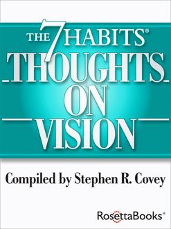 The 7 Habits Thoughts on Vision, Stephen Covey